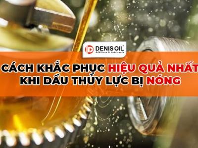 Cách khắc phục hiệu quả nhất khi dầu thủy lực bị nóng