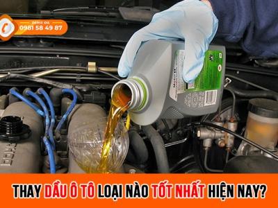 Thay dầu ô tô loại nào tốt nhất hiện nay? Top 5 thương hiệu dầu nhớt hàng đầu đảm bảo về chất lượng và giá cả